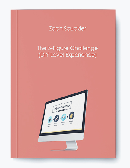 Zach Spuckler – The 5-Figure Challenge (DIY Level Experience)