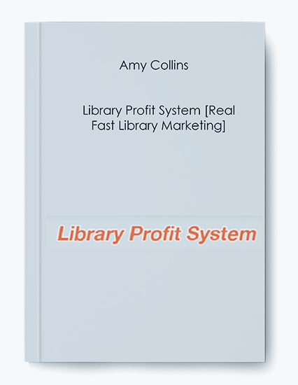 Amy Collins – Library Profit System [Real Fast Library Marketing]