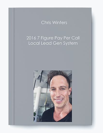 Chris Winters – 2016 7 Figure Pay Per Call Local Lead Gen System