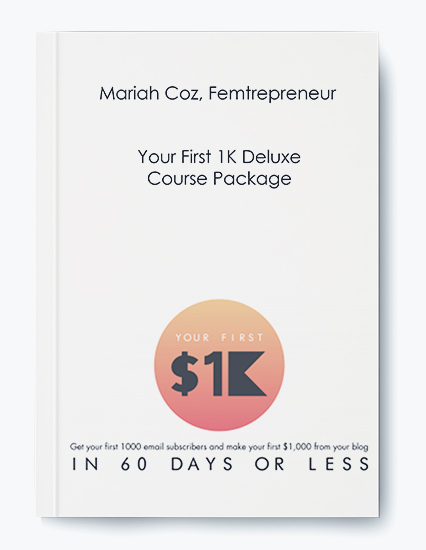 Mariah Coz, Femtrepreneur – Your First 1K Deluxe Course Package
