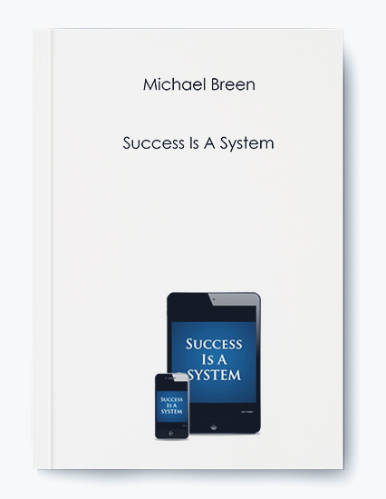 Michael Breen – Success Is A System