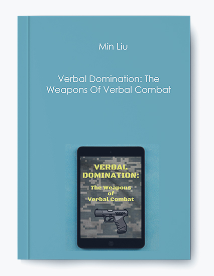 Min Liu – Verbal Domination: The Weapons Of Verbal Combat