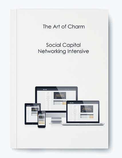 The Art of Charm – Social Capital Networking Intensive