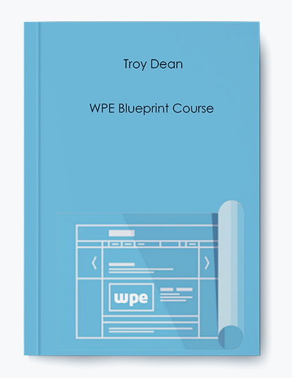 Troy Dean – WPE Blueprint Course