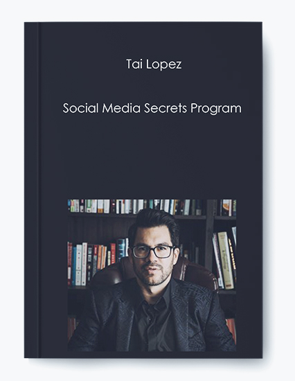 Tai Lopez – Social Media Secrets Program