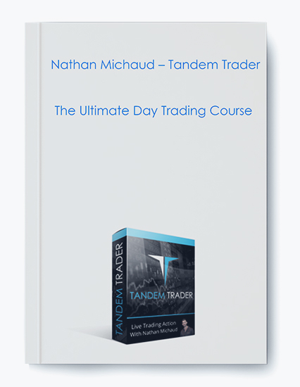 Nathan Michaud – Tandem Trader – The Ultimate Day Trading Course