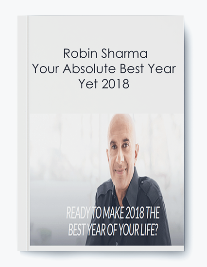 Robin Sharma – Your Absolute Best Year Yet 2018