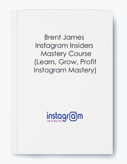 Brent James – Instagram Insiders – Mastery Course (Learn, Grow, Profit – Instagram Mastery)