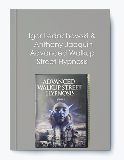 Igor Ledochowski & Anthony Jacquin – Advanced Walkup Street Hypnosis