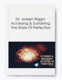 Dr. Joseph Riggio – Accessing & Sustaining The State Of Perfection