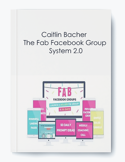 Caitlin Bacher – The Fab Facebook Group System 2.0