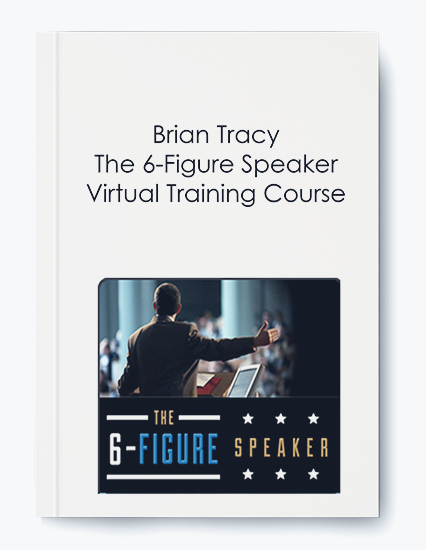 Brian Tracy – The 6-Figure Speaker Virtual Training Course
