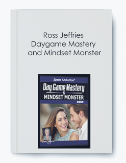 Ross Jeffries – Daygame Mastery and Mindset Monster