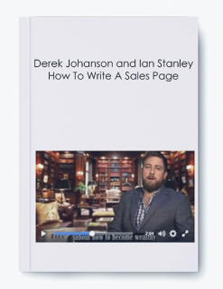 Derek Johanson and Ian Stanley – How To Write A Sales Page
