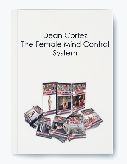 Dean Cortez – The Female Mind Control System