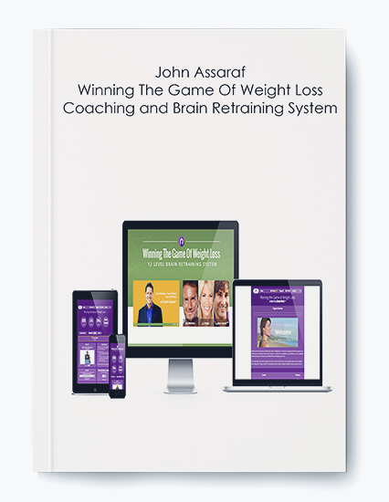 John Assaraf – Winning The Game Of Weight Loss Coaching and Brain Retraining System