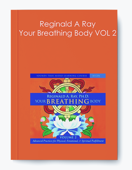 Reginald A Ray – Your Breathing Body VOL 2