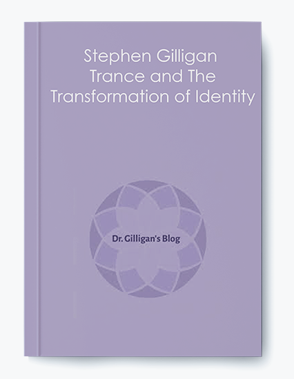 Stephen Gilligan – Trance and The Transformation of Identity