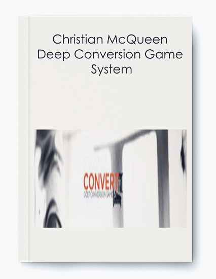 Christian McQueen – Deep Conversion Game System
