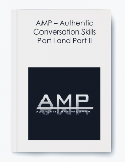 AMP – Authentic Conversation Skills Part I and Part II