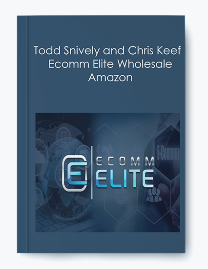 Todd Snively and Chris Keef – Ecomm Elite Wholesale Amazon