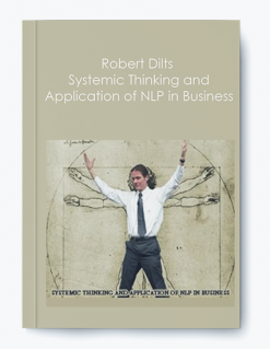 Robert Dilts – Systemic Thinking and Application of NLP in Business