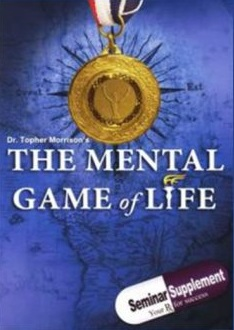 Topher Morrison – The Mental Game of Life and Seminar Supplements