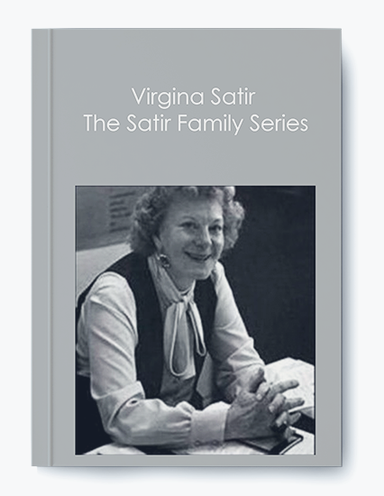 Virgina Satir – The Satir Family Series