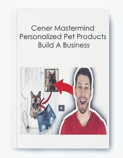 Cener Mastermind – Personalized Pet Products Build A Business