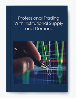 Professional Trading With Institutional Supply and Demand