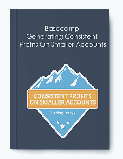 Basecamp – Generating Consistent Profits On Smaller Accounts
