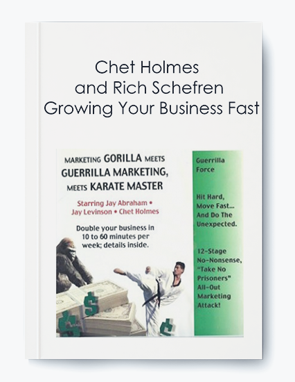 Chet Holmes and Rich Schefren – Growing Your Business Fast