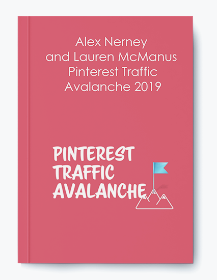 Alex Nerney and Lauren McManus – Pinterest Traffic Avalanche 2019
