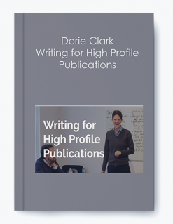 Dorie Clark – Writing for High Profile Publications