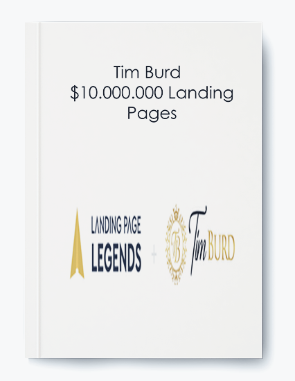 Tim Burd – $10.000.000 Landing Pages