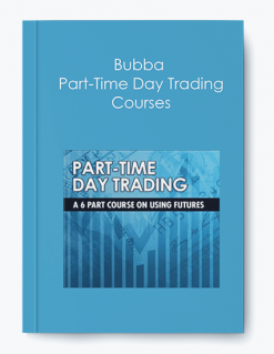 Bubba – Part-Time Day Trading Courses