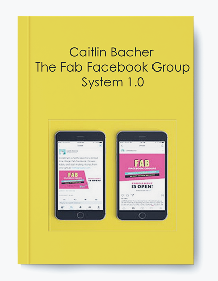 Caitlin Bacher – The Fab Facebook Group System 1