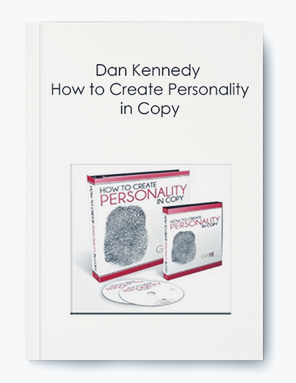 Dan Kennedy – How to Create Personality in Copy