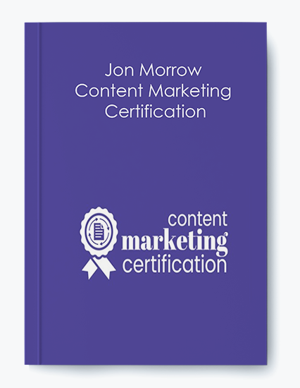Jon Morrow – Content Marketing Certification