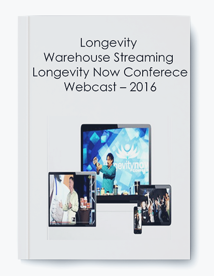 Longevity Warehouse Streaming – Longevity Now Conferece Webcast – 2016