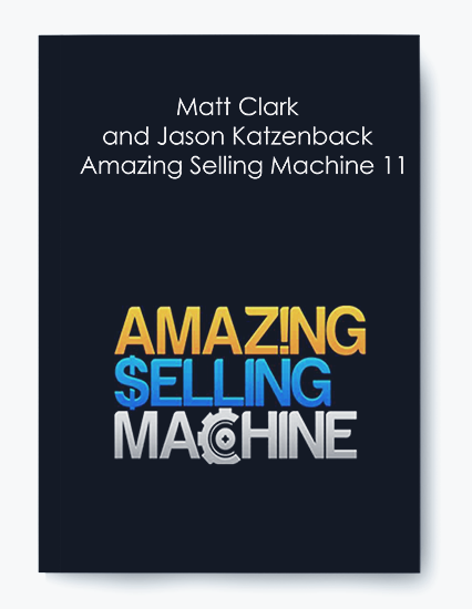 Matt Clark and Jason Katzenback – Amazing Selling Machine 11