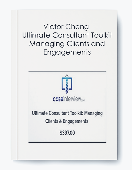 Victor Cheng – Ultimate Consultant Toolkit – Managing Clients and Engagements