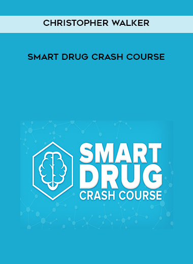 Download Christopher Walker - Smart Drug Crash Course at https://beeaca.com