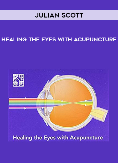 Download Julian Scott - Healing the Eyes with Acupuncture at https://beeaca.com