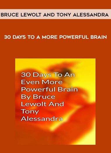 Download Bruce Lewolt and Tony Alessandra - 30 Days to a More Powerful Brain at https://beeaca.com