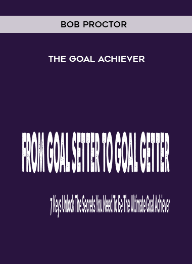 Download Bob Proctor - The Goal Achiever at https://beeaca.com