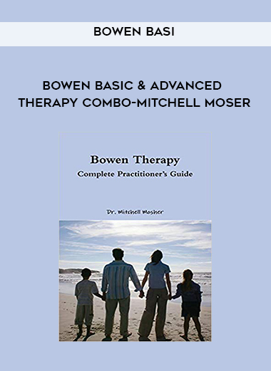 Download Bowen Basic & Advanced Therapy Combo-Mitchell Moser at https://beeaca.com