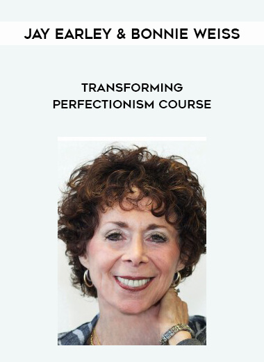 Download Jay Earley & Bonnie Weiss - Transforming Perfectionism Course at https://beeaca.com