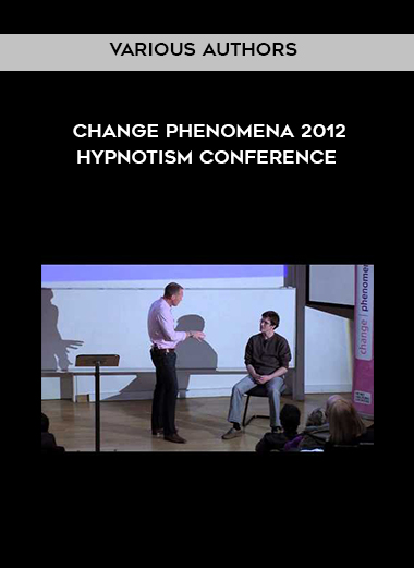 Download Various Authors - Change Phenomena 2012: Hypnotism Conference at https://beeaca.com
