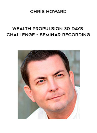 Download Chris Howard - Wealth Propulsion 30 Days Challenge - Seminar Recording at https://beeaca.com